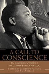 A Call to Conscience: The Landmark Speeches of Dr. Martin Luther King, Jr. Paperback