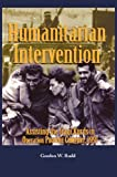 Humanitarian Intervention Assisting the Iraqi Kurds in Operation Provide Comfort 1991, Gordon W. Rudd, 1782660887