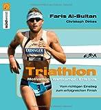 Triathlon: Motivation - Wettkampf - Erlebnis - Vom richtigen Einstieg zum erfolgreichen Finish