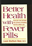 Better Health with Fewer Pills, Louis S. Baer, 0664244254