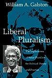 Liberal Pluralism, William A. Galston, 052101249X