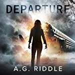 Departure | A.G. Riddle