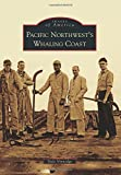 Pacific Northwest's Whaling Coast, Dale Vinnedge, 1467132578
