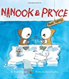 Nanook and Pryce, Ned Crowley, 0061336416