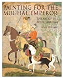 Painting for the Mughal Emperor, Susan Stronge, 0810965968