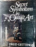 Secret Symbolism in Occult Art, Fred Gettings, 0517567180