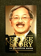 The Ed Lee Story: An Unexpected Mayor by SF…