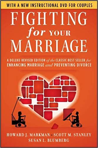 Fighting for Your Marriage: A Deluxe Revised Edition of the