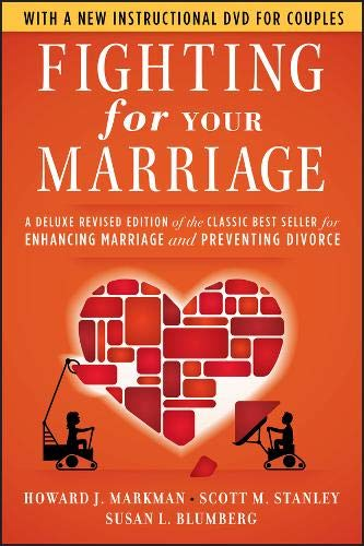 Fighting for Your Marriage: A Deluxe Revised Edition of the Classic Best-seller for Enhancing Marriage and Preventing Di