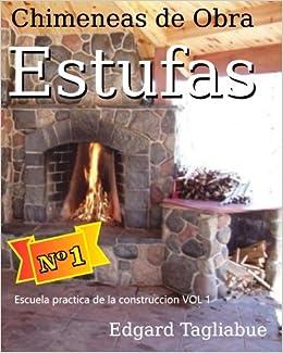 estufas y chimeneas de obra construccin de chimeneas de ladrillos escuela practica de la construccin volume spanish edition tec edgard taglaibue