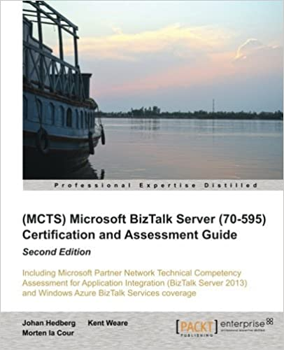 Book Microsoft BizTalk Server (70-595) Certification and Assessment Guide Second Edition by Johan Hedberg (2014-03-10)