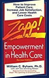 img - for Zapp! Empowerment in Health Care: How to Improve Patient Care, Increase Employee Job Satisfaction, and Lower Health Care Costs by William Byham (1993-06-29) book / textbook / text book