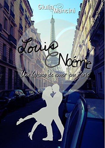 Louis e Noémie: Um (a)caso de amor em Paris