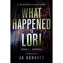 What Happened to Lori Book 1: Genesis (Mind-Blowing Twist Thriller Duology)