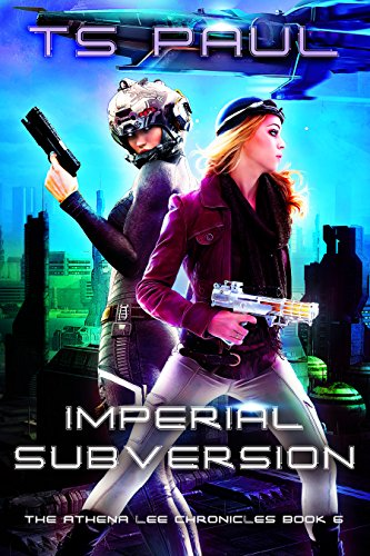 Imperial Subversion (Athena Lee Chronicles Book 6)