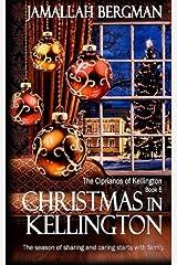 Christmas In Kellington (The Ciprianos of Kellington) (Volume 5) Paperback