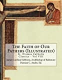 img - for The Faith of Our Fathers (Illustrated) (St. Dismas Catholic Classics) (Volume 8) book / textbook / text book
