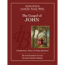 The Gospel of John: Ignatius Catholic Study Bible