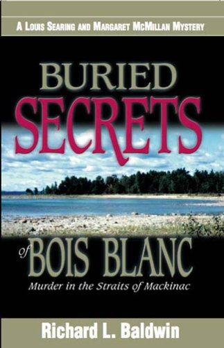 Buried Secrets of Bois Blanc (Louis Searing and Margaret McMillan Mysteries)
