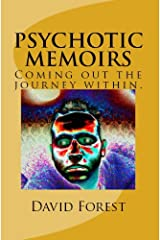 Psychotic Memoirs. (Coming out the journey within) Kindle Edition
