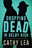 Dropping Dead in Delby Rish: A Very British Murder Mystery by  Cathy Lea in stock, buy online here