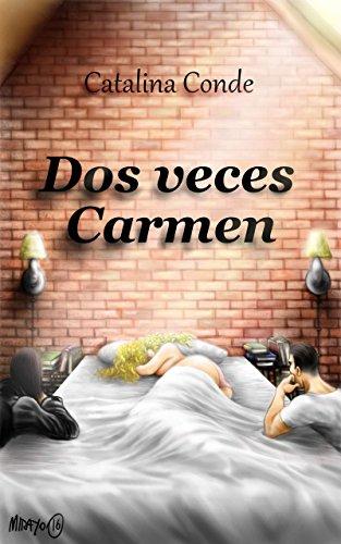 Dos veces Carmen de Catalina Conde