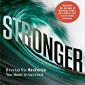 Stronger: Develop the Resilience You Need to Succeed Audiobook by George S. Everly Jr. PhD, Douglas A. Strouse PhD, Dennis K. Strouse PhD Narrated by Sean Pratt