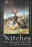 img - for [Witches of the Atlantic World: An Historical Reader and Primary Sourcebook] (By: Elaine G. Breslaw) [published: September, 2000] book / textbook / text book