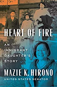 Heart of Fire: An Immigrant Daughter's S