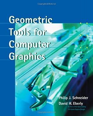 Geometric Tools for Computer Graphics (The Morgan Kaufmann Series in Computer Graphics) by Morgan Kaufmann