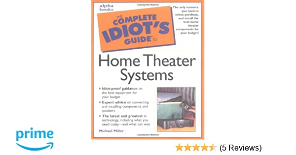 complete idiot s guide to home theater systems michael miller rh amazon com Idiot's Guide Blank Idiot's Guide Linux
