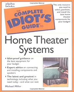 complete idiot s guide to home theater systems michael miller rh amazon com Idiots Guide to Dieting Idiots Guide to Grant Writing