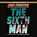The Sixth Man Audiobook by John Feinstein Narrated by John Feinstein