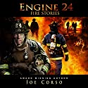 Engine 24: Fire Stories Audiobook by Joe Corso Narrated by A. T. Al Benelli