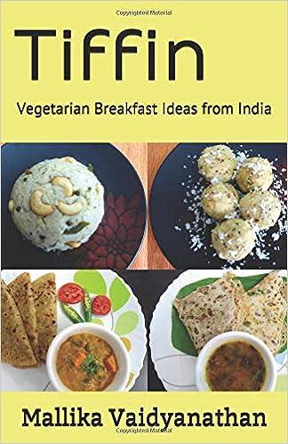 Tiffin Vegetarian Breakfast Ideas From India Mallika Vaidyanathan