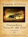 Somewhere Towards the End, Diana Athill, 1410419118