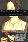 The Queen of Subtleties, Suzannah Dunn, 0060591579
