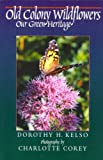 img - for Old Colony Wildflowers: Our Green Heritage book / textbook / text book