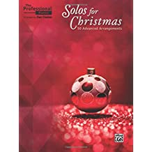 The Professional Pianist - Solos for Christmas: 50 Advanced Arrangements