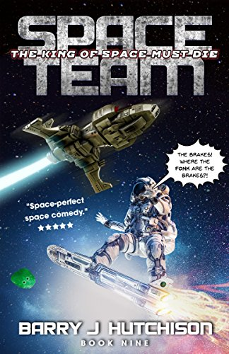 Space Team: The King of Space Must Die