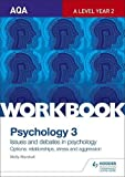 AQA Psychology for A Level Workbook 3: Issues and Options: Relationships, Stress and Aggression