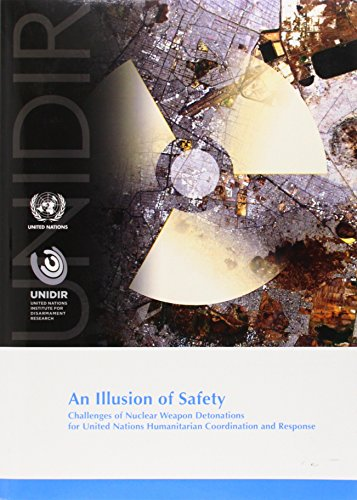An Illusion Of Safety: Challenges Of Nuclear Weapon Detonations For United Nations Humanitarian Coordination And Respons