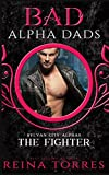 The Fighter (BAD Alpha Dads) (Sylvan City Alphas)