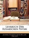 Lehrbuch Der Kosmischen Physik, Johann Heinrich Jacob Müller and Pouillet, 114497450X