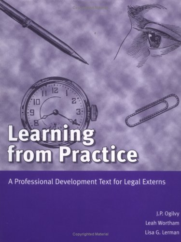 Learning from Practice: A Professional Development Text for Legal Externs (American Casebooks)