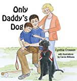 Only Daddy's Dog, Cynthia Crosson, 098976673X