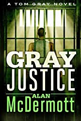 Gray Justice (A Tom Gray Novel Book 1) (English Edition)