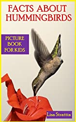 Facts About Hummingbirds: Hummingbirds Picture Book for Kids (Facts for Kids Picture Books 6) (English Edition)