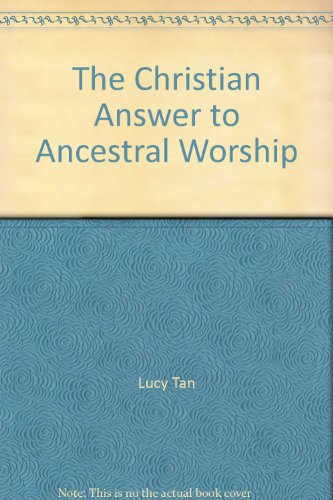 The Christian Answer to Ancestral Worship