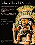 The Cloud People: Divergent Evolution of the Zapotec and Mixtec Civilizations